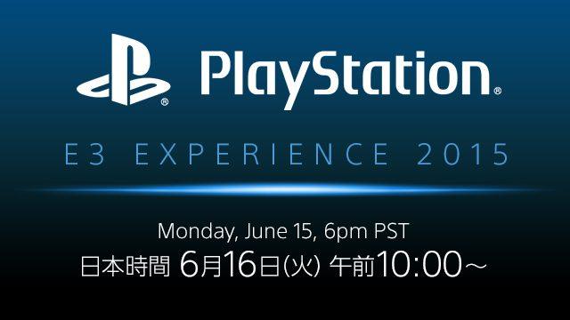 「PlayStation® E3 EXPERIENCE 2015 Press Conference」6月16日午前10時開催! PS.Blogでストリーミング中継(日本語同時通訳)