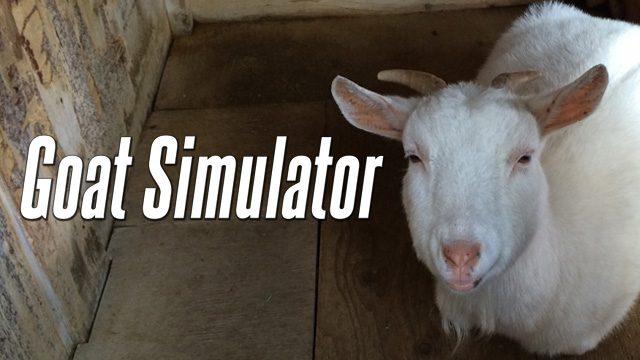 クレイジーな絵面に震え上がれ! 世界初のヤギゲー『Goat Simulator』をヤギのさくらちゃんと一緒にナメナメプレイ!