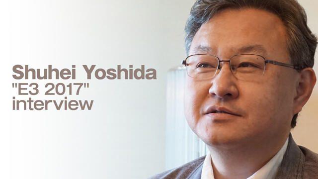 【E3 2017】ユーザーがゲームの遊び方を決める時代の到来──SIE WWS プレジデント吉田修平インタビュー