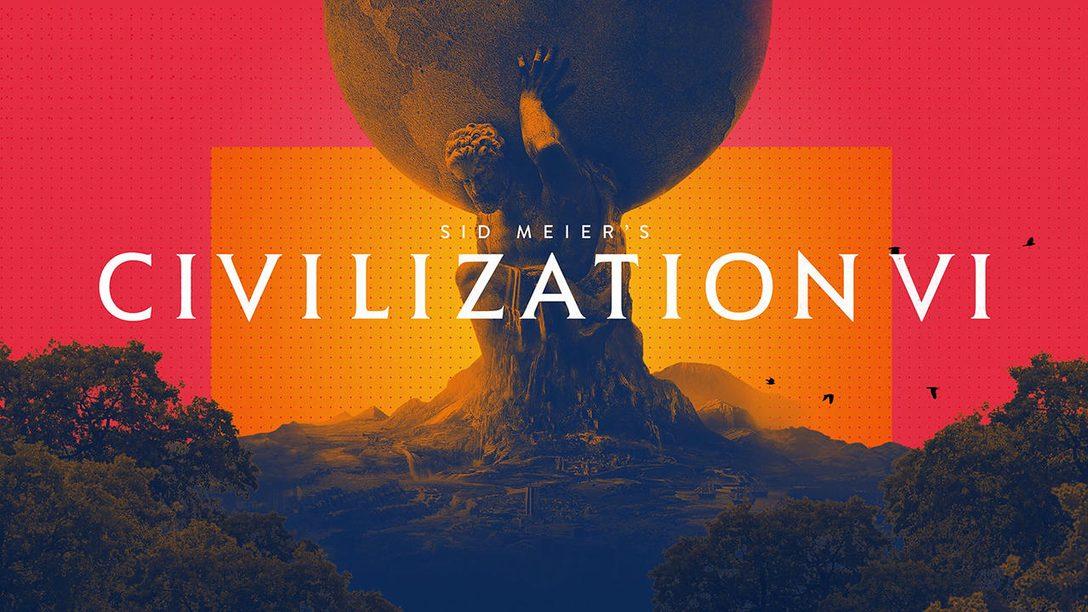 『シヴィライゼーション VI』11月22日PlayStation®4に登場!