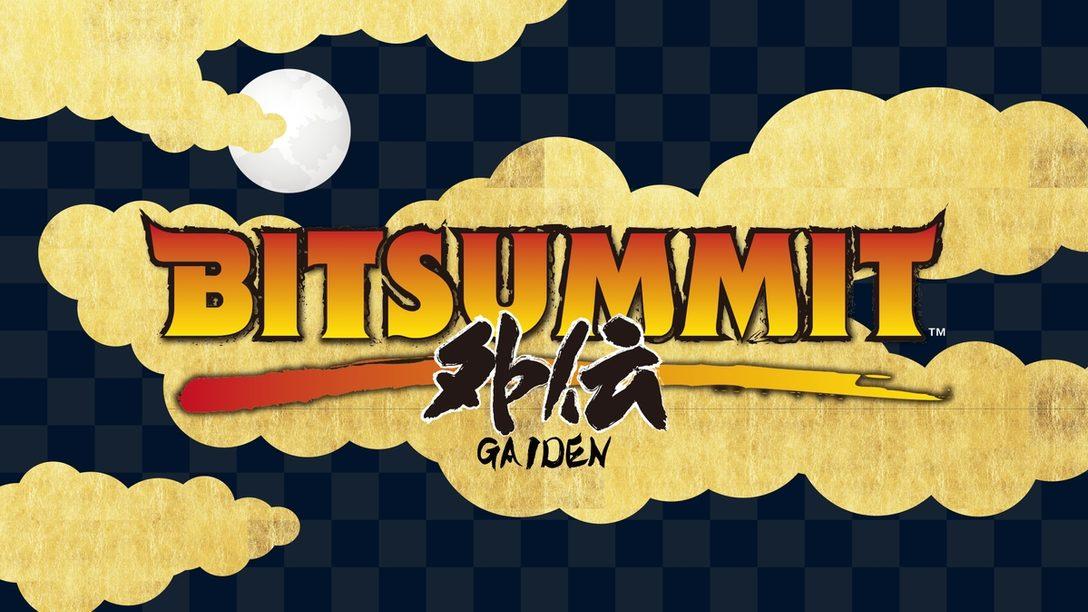 インディーズゲームの祭典「BitSummit Gaiden」に参加決定! 開催を記念したインディーズゲーム特集も実施!