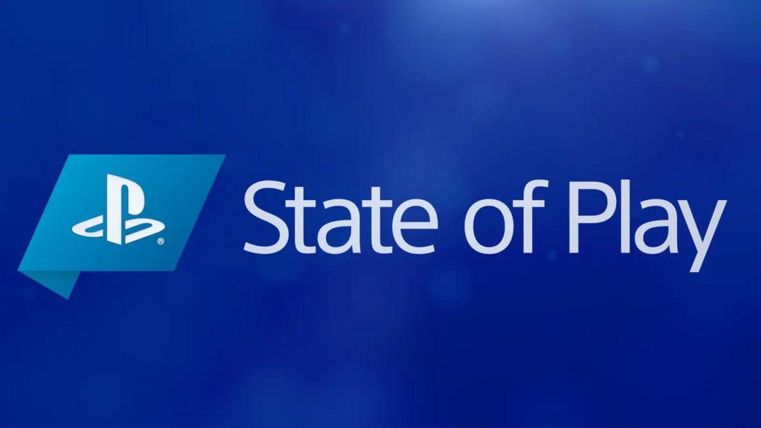 「State of Play」の放送内容を総括。8月7日(金)に公開されたタイトルをここからチェック!