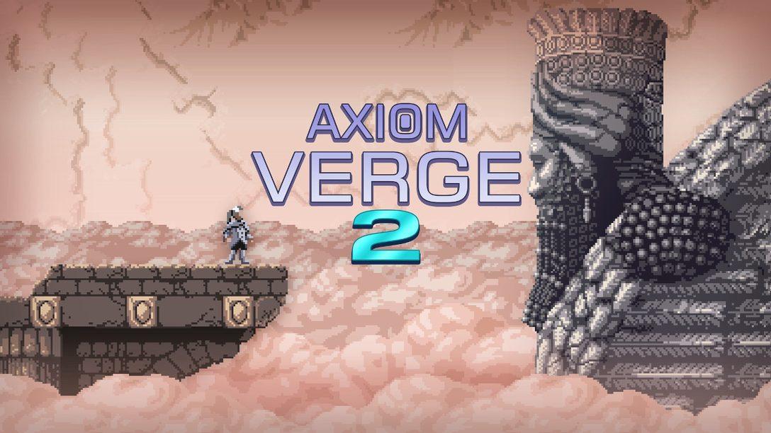 PS5™/PS4®『Axiom Verge 2』――横スクロール型アクションに次元を超えた探索要素を導入!